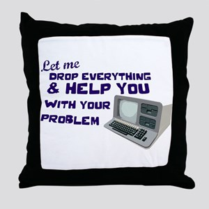 Drop Everything & Help You Throw Pillow