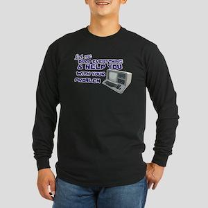 Drop Everything & Help You Long Sleeve Dark T-Shir