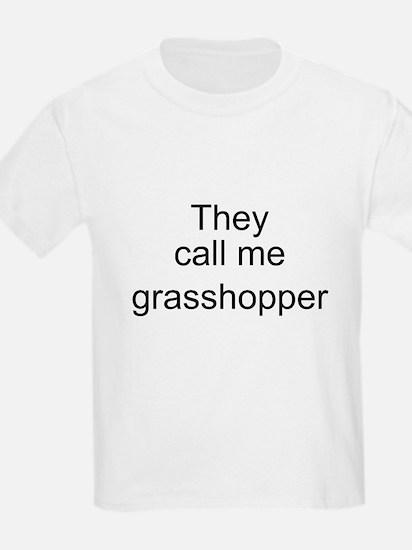 They call me grasshopper T-Shirt