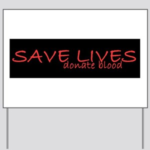 Save Lives Yard Sign