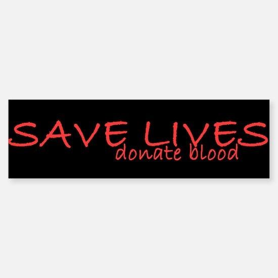 Save Lives Bumper Bumper Bumper Sticker