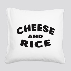 Cheese and Rice Square Canvas Pillow