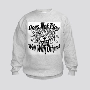 Does Not Play Well With Others! Kids Sweatshirt