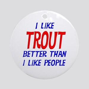 I Like Trout Ornament (Round)