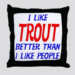 I Like Trout Throw Pillow