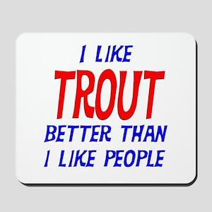 I Like Trout Mousepad