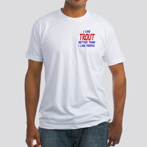 I Like Trout Fitted T-Shirt