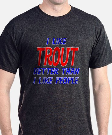 I Like Trout T-Shirt