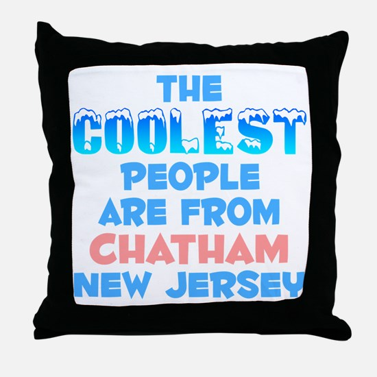 Coolest: Chatham, NJ Throw Pillow