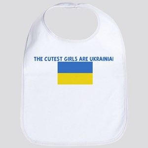 THE CUTEST GIRLS ARE UKRAINIA Bib