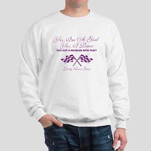 Yes, I'm A Girl- Yes, I Race Sweatshirt