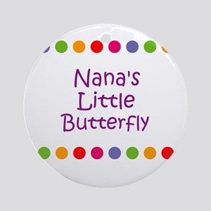 Nana's Little Butterfly Ornament (Round)