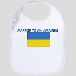 MARRIED TO AN UKRAINIAN Bib