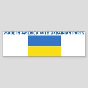 MADE IN AMERICA WITH UKRAINIA Bumper Sticker