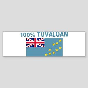 100 PERCENT TUVALUAN Bumper Sticker