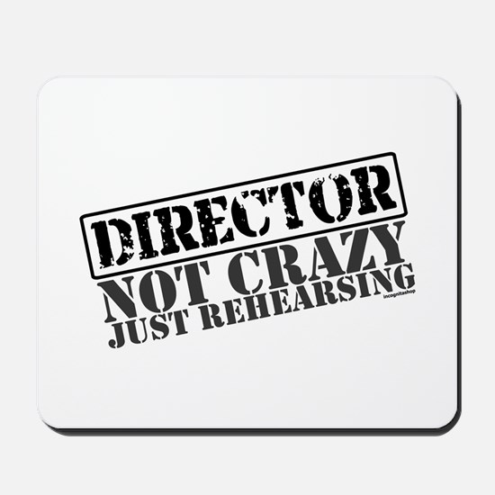 Not Crazy Just Rehearsing Mousepad