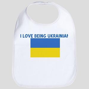 I LOVE BEING UKRAINIAN Bib