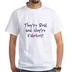 They're Real & They're Fabu White T-Shirt