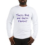 They're Real & They're Fabu Long Sleeve T-Shirt