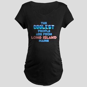 Coolest: Long Island, ME Maternity Dark T-Shirt