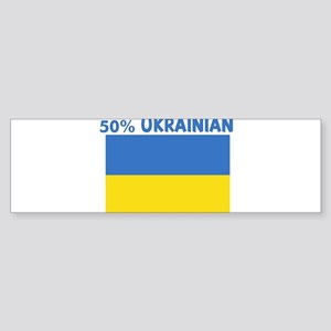 50 PERCENT UKRAINIAN Bumper Sticker