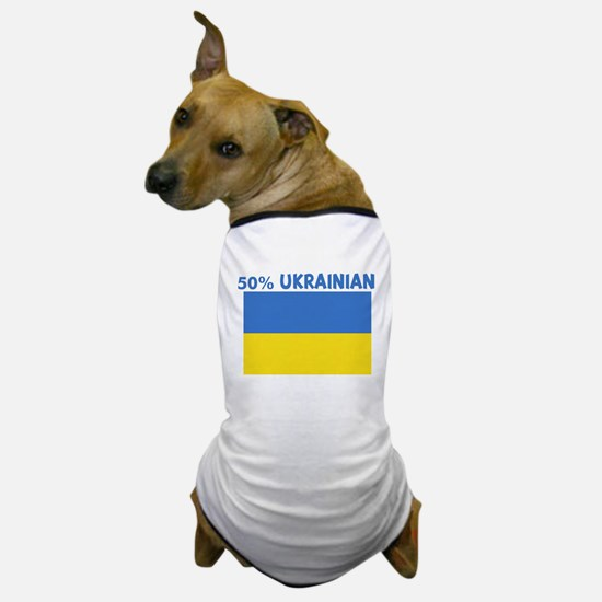 50 PERCENT UKRAINIAN Dog T-Shirt
