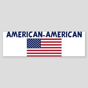 AMERICAN-AMERICAN Bumper Sticker