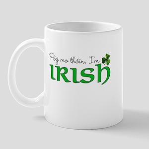 Pog mo thoin, I'm Irish Mug