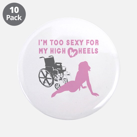 """Too sexy for my high wheels 3.5"""" Button (10 pack)"""