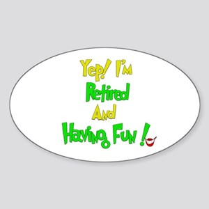 Happily Retired.:-) Oval Sticker