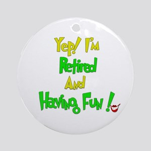 Happily Retired.:-) Ornament (Round)