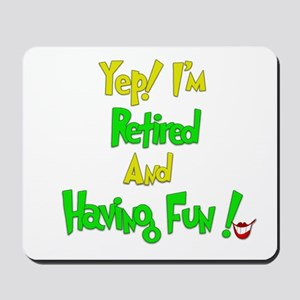 Happily Retired.:-) Mousepad