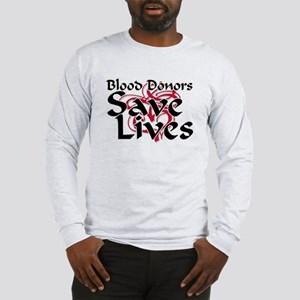 Blood Donors Save Lives Long Sleeve T-Shirt