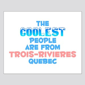 Coolest: Trois-Rivieres, QC Small Poster