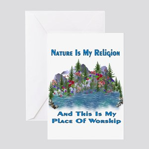 Nature Is My Religion Greeting Cards