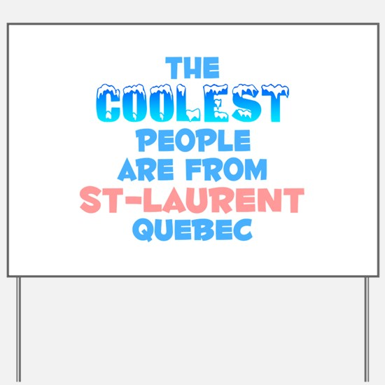 Coolest: St-Laurent, QC Yard Sign