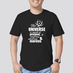Universe is Made of Protons, Neutrons and Morons T
