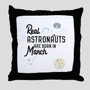 Astronauts are born in March Cj5ze Throw Pillow