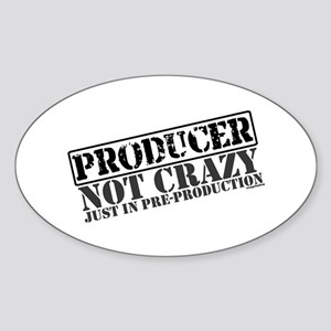Not Crazy Just In Pre-Production Oval Sticker