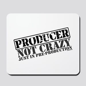 Not Crazy Just In Pre-Production Mousepad
