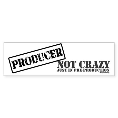 Not Crazy Just In Pre-Production Bumper Sticker