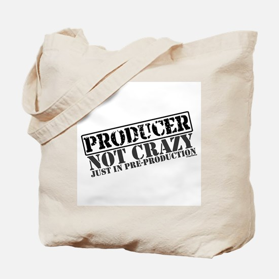 Not Crazy Just In Pre-Production Tote Bag