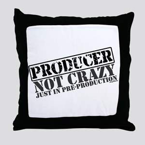 Not Crazy Just In Pre-Production Throw Pillow