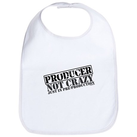 Not Crazy Just In Pre-Production Bib