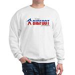Vote for Bigfoot Sweatshirt