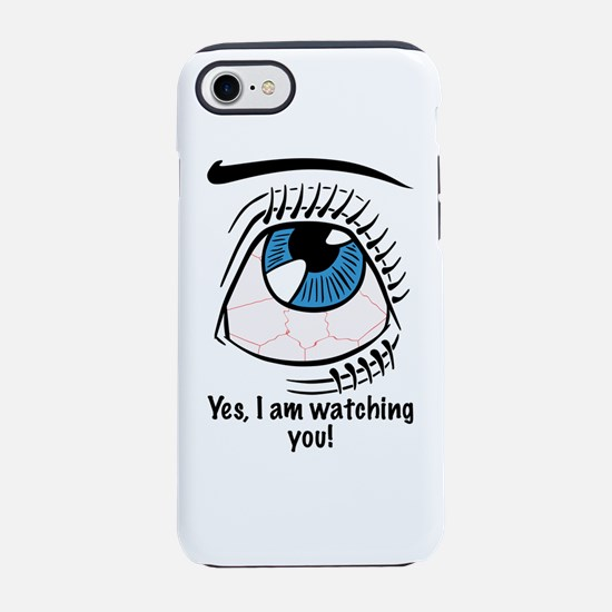 Yes, I am watching you! iPhone 8/7 Tough Case