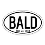Bald and Sexy Oval Sticker