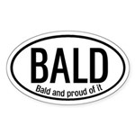 Bald and Proud of It Oval Sticker