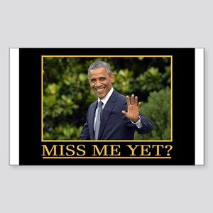 Obama Miss Me Yet Sticker