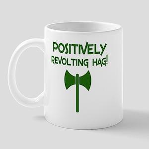 Positively Revolting Hag Mug